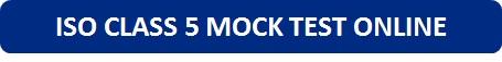 ISO Class 5 Mock Test Online